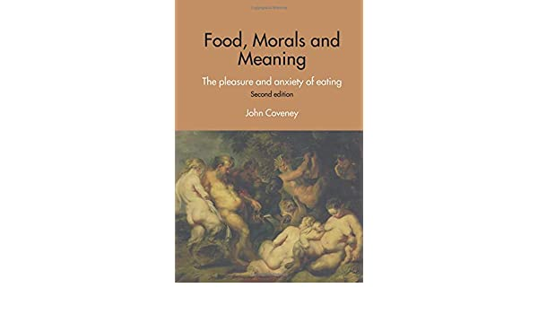 food morals and meaning coveney john