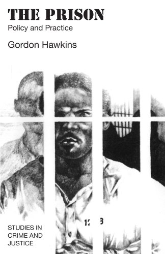 The Prison: Policy and Practice (Studies in Crime and Justice)