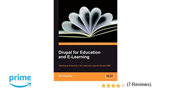 Drupal for Education and E-Learning: Bill Fitzgerald ...