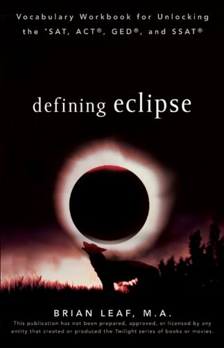 Defining Eclipse: Vocabulary Workbook for Unlocking the SAT, ACT, GED, and SSAT (Defining Series)