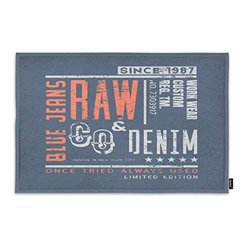 Moslion Motivational Quote Doormat Theme of Denim Raw and Jeans in New York City Indoor Door Mat for Entrance Way Inside Bedroom Kitchen Non Slip Mat 15.7x23.6 Inch