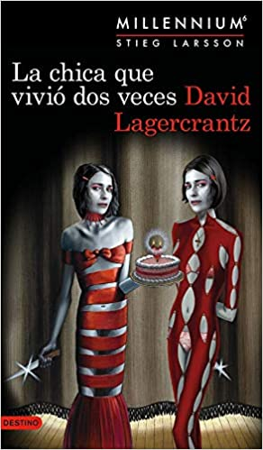 Leer Gratis La chica que vivió dos veces (Serie Millennium 6) de David Lagercrantz