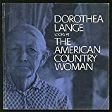Dorothea Lange Looks at the American Country Woman, Beaumont Newhall, 0883600269