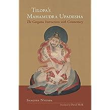 Tilopa's Mahamudra Upadesha: The Gangama Instructions with Commentary