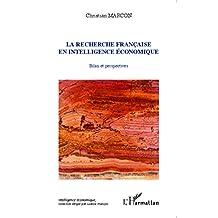 La recherche française en intelligence économique: Bilan et perspectives (French Edition)