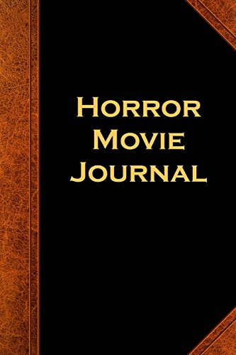 Horror Movie Journal Vintage Style: (Notebook, Diary, Blank Book) (Scary Halloween Journals Notebooks (Film Horror Halloween 2017)