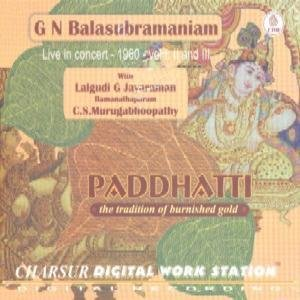 Paddhatti - The Tradition Of Burnished Gold – G N Balasubramaniam (with Lalgudi G Jayaraman/CS Murugabhoopathy), Live Recording Of A Concert Held In 1960, Vol I, II And III (3-CD Pack) by Charsur Digital