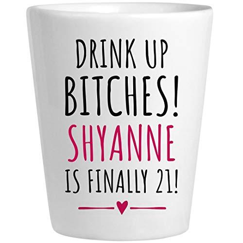 Shyanne 21st Birthday Gift: Ceramic Shot Glass -