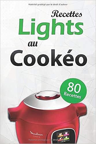 80 Recettes Lights Au Cookeo Gardez La Ligne Amazon Fr