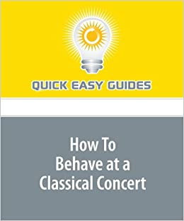 How To Behave at a Classical Concert: Tips and Informations