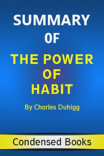 Summary of The Power Of Habit by Charles Duhigg: learn how to change your habits in everyday life