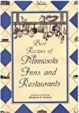 Best Recipes of Minnesota Inns and Restaurants, Margaret E. Guthrie, 0910122970