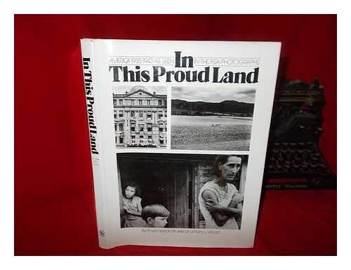 In This Proud Land: America 1935-1943 as seen in the FSA photographs (Of Ben Photographs Shahn)