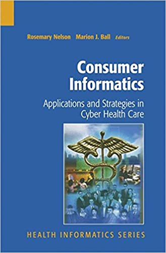 Read online Consumer Informatics: Applications and Strategies in Cyber Health Care (Health Informatics) PDF, azw (Kindle), ePub