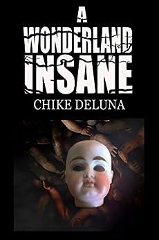 A Wonderland Insane by [Deluna, Chike]