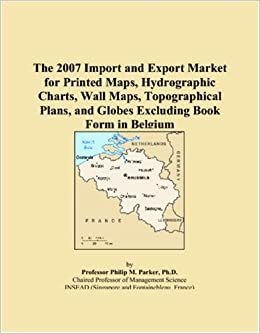 The 2007 Import and Export Market for Printed Maps, Hydrographic Charts, Wall Maps, Topographical Plans, and Globes Excluding Book Form in Belgium