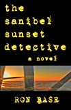 The Sanibel Sunset Detective, Ron Base, 0973695544
