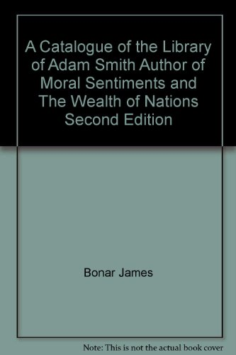 CATALOGUE OF THE LIBRARY OF ADAM SMITH (A Catalogue Of The Library Of Adam Smith)