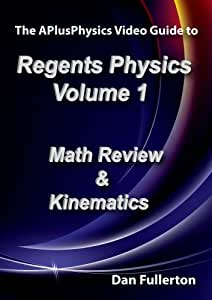 APlusPhysics Video Guide to Regents Physics: Volume 1