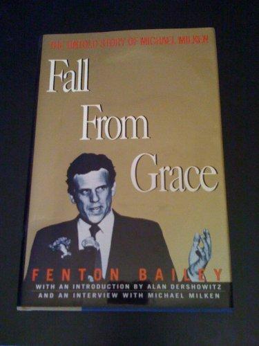 Fall from Grace: The Untold Story of Michael Milken by Brand: Birch Lane Pr
