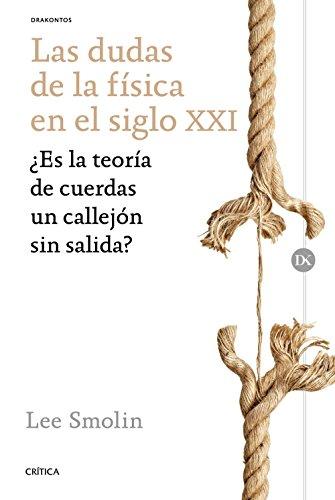 Descargar Libro Las Dudas De La Física En El Siglo Xxi Lee Smolin