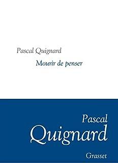 Mourir de penser : dernier royaume IX, Quignard, Pascal