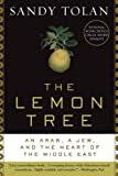 Front cover for the book The Lemon Tree: An Arab, a Jew, and the Heart of the Middle East by Sandy Tolan