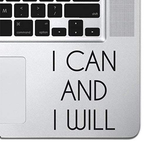I Can And I Will Laptop Sticker Decal MacBook Pro Air 13 15 17 Keyboard Keypad Mousepad Trackpad Laptop Retro Vintage Inspirational Text Quote iPad Sticker