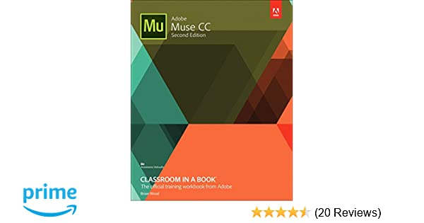 Amazon adobe muse cc classroom in a book 2nd edition amazon adobe muse cc classroom in a book 2nd edition 9780134547275 brian wood books fandeluxe Image collections