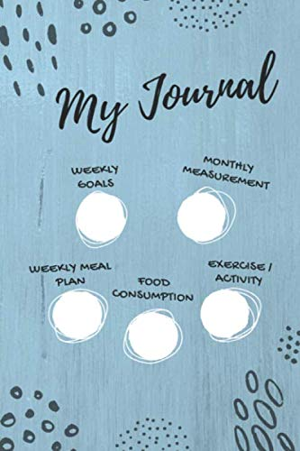 My Journal, Weekly goals, Monthly measurement, Weekly meal plan, food consumption, exercise/activity: 90 days food journal and fitness diary with daily gratitude for Men (Simple Activity Tracker)
