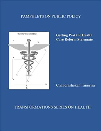 Getting Past the Healthcare Reform Stalemate (Transformations Series on Health Book 1)
