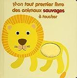 Mon tout premier livre des animaux sauvages à toucher