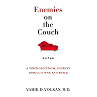 Enemies on the Couch: A Psychopolitical Journey Through War and Peace