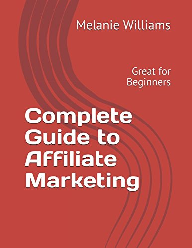 Complete Guide to Affiliate Marketing: Great for Beginners pdf