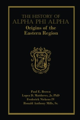 The History of Alpha Phi Alpha: Origins of the Eastern Region