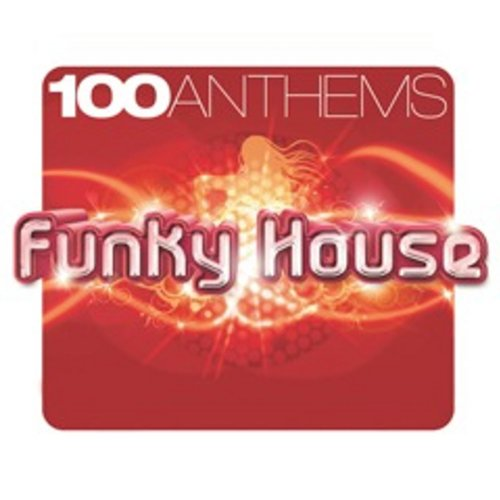 100 anthems funky house by various artist on amazon music for Funky house anthems