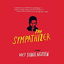 The Sympathizer Audiobook by Viet Thanh Nguyen Narrated by Francois Chau