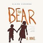 The Bear: A Novel   Claire Cameron