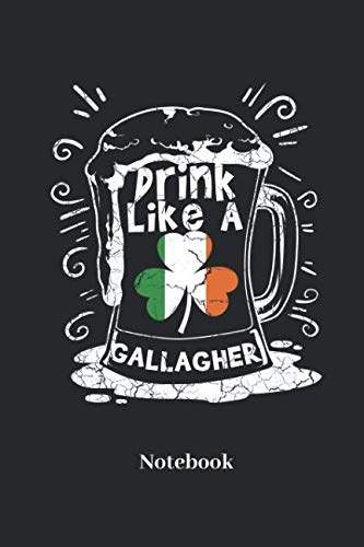 (Drink Like A Gallagher Notebook: Lined journal for beer, pub and ireland fans - paperback, diary gift for men, women and children)
