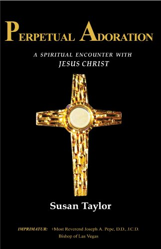 Perpetual Adoration: A Spiritual Encounter with Jesus - Taylor Eyeglasses