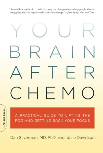 Your Brain After Chemo  A Practical Guide To Lifting The Fog And Getting Back Your Focus