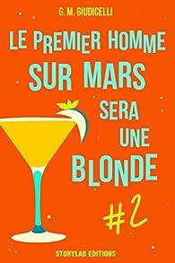 Le premier homme sur Mars sera une blonde, épisode 2 par G.M. Giudicelli
