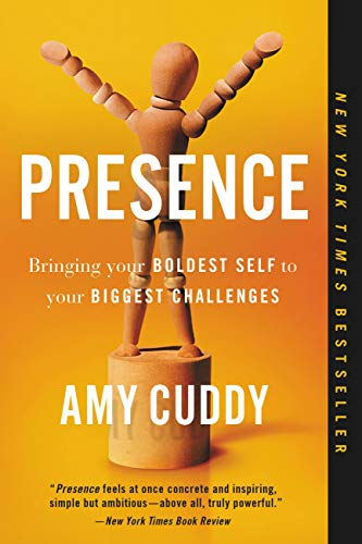 (Presence: Bringing Your Boldest Self to Your Biggest Challenges)