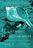 img - for Listening Below the Noise Publisher: Harper Perennial book / textbook / text book