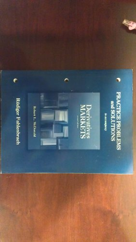 Practice Problems and Solutions to accompany Derivatives Markets Pdf