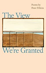The View We're Granted (Johns Hopkins: Poetry and Fiction)