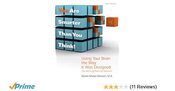 105bc5470 You Are Smarter Than You Think!  Using Your Brain the Way It Was Designed   The Missing Piece to Success  9780984112609  Economics Books   Amazon.com