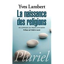 NAISSANCE DES RELIGIONS (LA)
