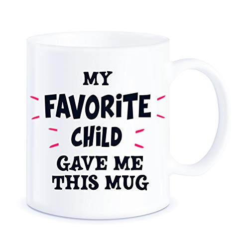 Novelty Gag Gifts for Parents Best Mom and Dad My Favorite Child Gave Me This Mug Funny Christmas Birthday Mothers Fathers Day Gift Ideas Ceramic Coffee Mug Tea Cup ()
