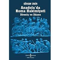 Anadolu'da Roma Hakimiyeti – Direniş ve Düzen